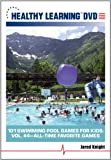 101 Swimming Pool Games for Kids: Vol. #4 All-Time Favorite Games