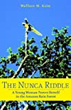 The Nunca Riddle, Wallace M. Kain, 0974214809