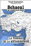Schaoul qui s'appelle aussi Paulus : La Théorie de la Métamorphose