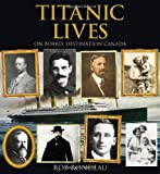 illustrated history of canada - Titanic Lives: On Board, Destination Canada (Formac Illustrated History)
