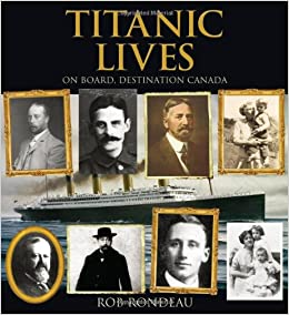 Titanic Lives: On Board, Destination Canada (Formac Illustrated History)