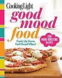 Cooking Light Good Mood Food, Cooking Light Magazine Editors, 0848739140