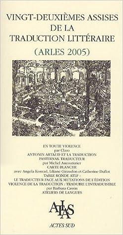 Livres gratuits Vingt-deuxièmes assises de la traduction littéraire (Arles 2005) : Traduire la violence pdf ebook