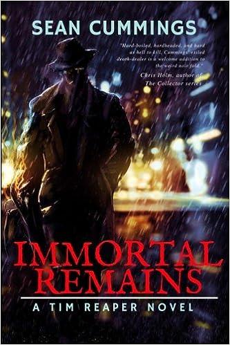 Téléchargement complet gratuit de livres en ligneImmortal Remains: A Tim Reaper Novel by Sean Cummings en français
