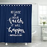 TOMPOP Shower Curtain Because of Your Faith It Will Happen Quote on Blue Bible Verse Hand Lettered Modern Calligraphy Christian Waterproof Polyester Fabric 72 x 72 inches Set with Hooks
