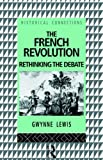 The French Revolution: Rethinking the Debate (Historical Connections)
