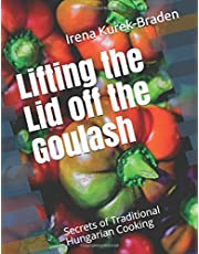 Lifting the Lid off the Goulash: Secrets of Traditional Hungarian Cooking
