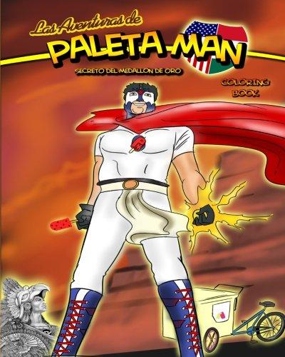 Download Las Aventuras de Paleta Man: Secreto Del Medallion de Oro Coloring Book (Spanish Edition) pdf