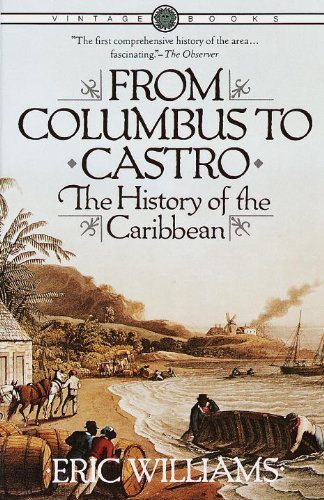 From Columbus to Castro: The History of the Caribbean 1492-1969 [Eric Williams] (Tapa Blanda)