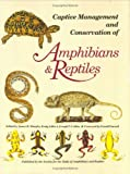 Captive Management Conservation of Amphibians and Reptiles, Daniel Murphy and Adler, 0916984338