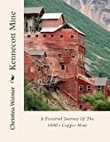 Kennecott Mine, Christina Weimer, 1484033736