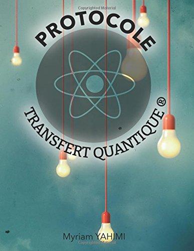 Transfert Quantique®: Protocole