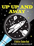 img - for Up, Up and Away! A Bedtime Shadow Book (Activity Books) book / textbook / text book