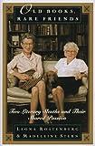 Old Books, Rare Friends, Leona Rostenberg and Madeleine B. Stern, 038548514X