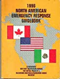 img - for 1996 North American emergency response guidebook : a guidebook for first responders during the initial phase of a hazardous materials/dangerous goods incident (SuDoc TD 10.8:EM 3/2) book / textbook / text book