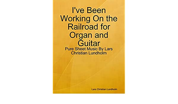 I\'ve Been Working On the Railroad for Organ and Guitar - Pure Sheet ...