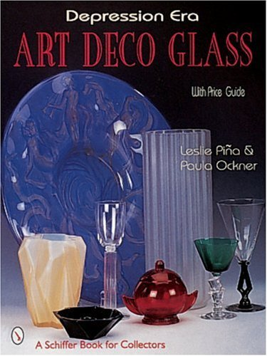 - By Leslie Pina Depression Era Art Deco Glass (A Schiffer Book for Collectors) [Hardcover]