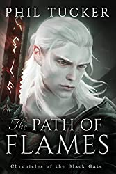 The Path of Flames (Chronicles of the Black Gate Book 1) Kindle Edition by Phil Tucker (Author)