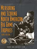 img - for Measuring and Scoring North American Big Game Trophies (Measuring & Scoring North American Big Game Trophies) by Eldon L 'Buck' Buckner (2009-09-01) book / textbook / text book