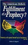The American Deficit-Fulfillment of a Prophecy?, Helen P. Rogers, 0915915073
