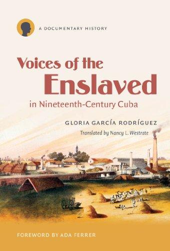 Voices of the Enslaved in Nineteenth-Century Cuba: A Documentary History (Latin America in Translation/en Traducción/em Tradução)