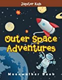 Outer Space Adventures: Moonwalker Book