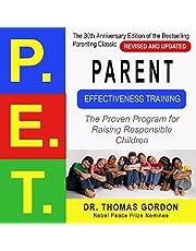 Parent Effectiveness Training (P.E.T.): The Proven Program for Raising Responsible Children