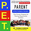 Parent Effectiveness Training (P.E.T.): The Proven Program for Raising Responsible Children Hörbuch von Thomas Gordon Gesprochen von: Jamie MacKenzie