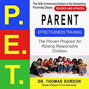 Parent Effectiveness Training (P.E.T.) Hörbuch