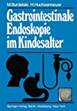 Gastrointestinale Endoskopie Im Kindesalter, Burdelski, M. and Huchzermeyer, H., 3642677533