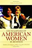 <p>Encyclopedia of American Women in Business: From Colonial Times to the Present</p>: Encyclopedia of American Women in Business: From Colonial Times to the Present, Volume II, M-Z
