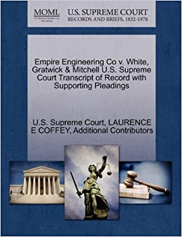 Empire Engineering Co v. White, Gratwick & Mitchell U.S. Supreme Court Transcript of Record with Supporting Pleadings