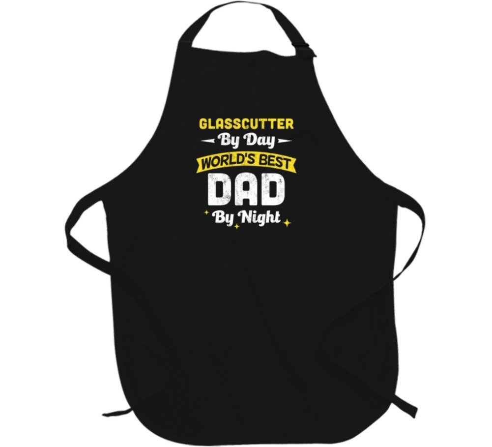 Glasscutter By Day World's Best Dad By Night Job Father's Day Cool Apron L Black
