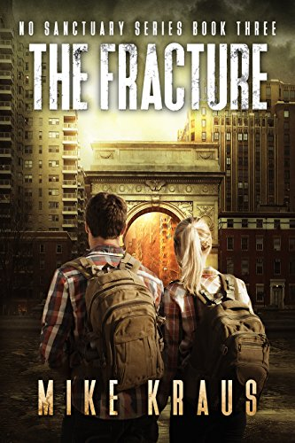 The Fracture - The Thrilling Post-Apocalyptic Survival Series: No Sanctuary Series - Book 3 by [Kraus, Mike]