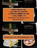 img - for Historias de las Sexologias Latinoamericanas - volumen IV: Hist rias das Sexologias Brasileiras V (Volume 4) (Portuguese Edition) book / textbook / text book