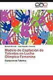 Modelo de Captación de Talentos en Lucha Olímpica Femenin, Manuel Gerardo and Jose Alejandro Gerardo, 3659024848