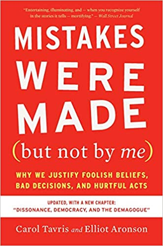 Mistakes Were Made But Not By Me Third Edition Why We Justify