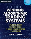 Building Winning Algorithmic Trading Systems: A