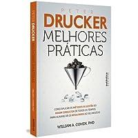 Peter Drucker: Melhores Práticas: Como aplicar os métodos de gestão do maior consultor de todos os tempos para alavancar os resultados do seu negócio.