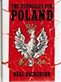 The Struggles for Poland, Neal Ascherson, 0394559975