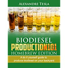 Biodiesel production manual 101 Homebrew Edition: A do it yourself guide to produce biodiesel on your backyard