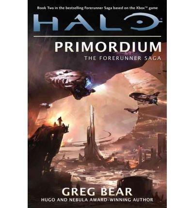 Read Online [ [ [ Halo: Primordium (Forerunner Saga #02) [ HALO: PRIMORDIUM (FORERUNNER SAGA #02) ] By Bear, Greg ( Author )Oct-30-2012 Paperback pdf epub