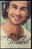 All I Ever Wanted (The Firsts and Forever Series) (Volume 14)