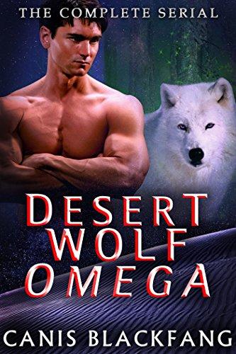 Desert Wolf OMEGA: Complete Serial Bundle - M/M Gay Werewolf Shifter Mpreg Romance