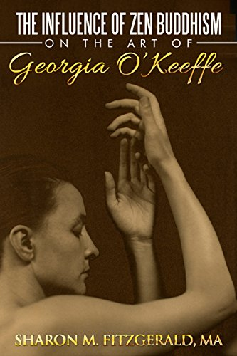 The Influence of Zen Buddhism on the Art of Georgia O'Keeffe (The Art History Channel Book 1)