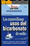 Los Maravillosos Usos del Bicarbonato de Sodio (Practilibros)