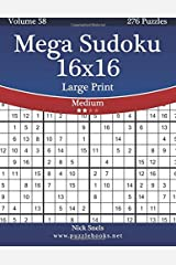 Mega Sudoku 16x16 Large Print - Medium - Volume 58 - 276 Logic Puzzles Paperback
