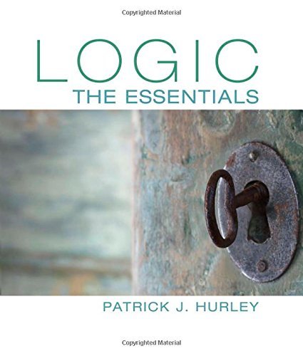 Logic: The Essentials, by Patrick J. Hurley