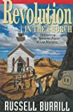 Revolution in the Church, Russell Burrill, 1878046292