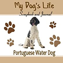 My Dog's Life Scrapbook and Journal Portuguese Water Dog: Photo Journal, Keepsake Book and Record Keeper for your dog